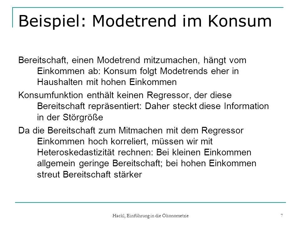 Hackl, Einführung in die Ökonometrie 7 Beispiel: Modetrend im Konsum Bereitschaft, einen Modetrend mitzumachen, hängt vom Einkommen ab: Konsum folgt M