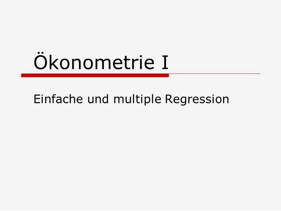 Ökonometrie I Einfache und multiple Regression