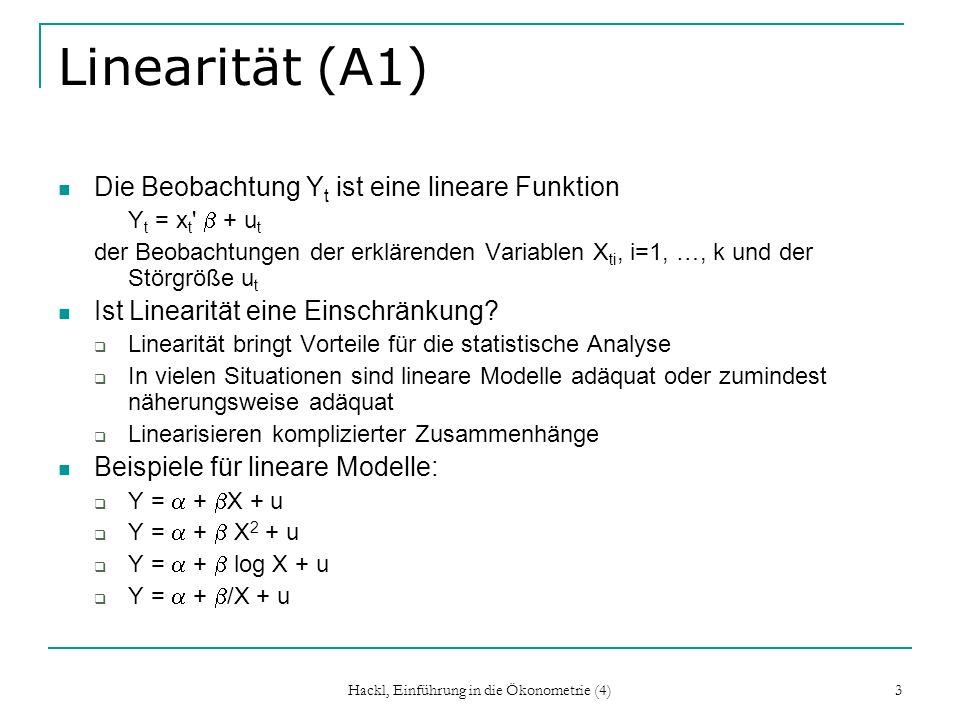 Hackl, Einführung in die Ökonometrie (4) 4 Linearisieren Cobb-Douglas-Produktionsfunktion Y = K L e u Logarithmieren ergibt lineares Modell log Y = * + log K + log L + u Log-lineare Form log Y = 1 + 2 log X 2 + … + k log X k + u liefert konstante Elastizitäten (relative Änderung von Y bei einer relativen Änderung von X um eine Einheit):