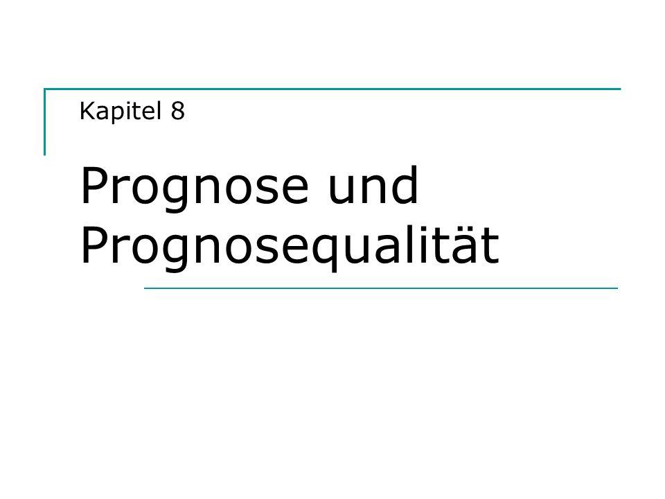 Kapitel 8 Prognose und Prognosequalität