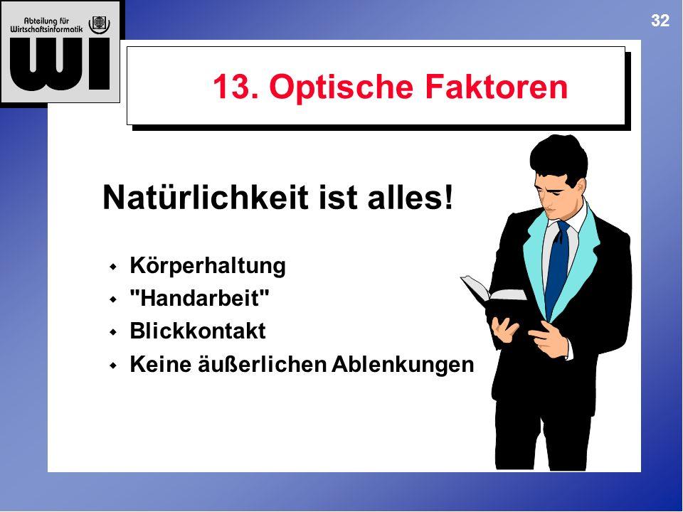 32 Körperhaltung Handarbeit Blickkontakt Keine äußerlichen Ablenkungen 13.