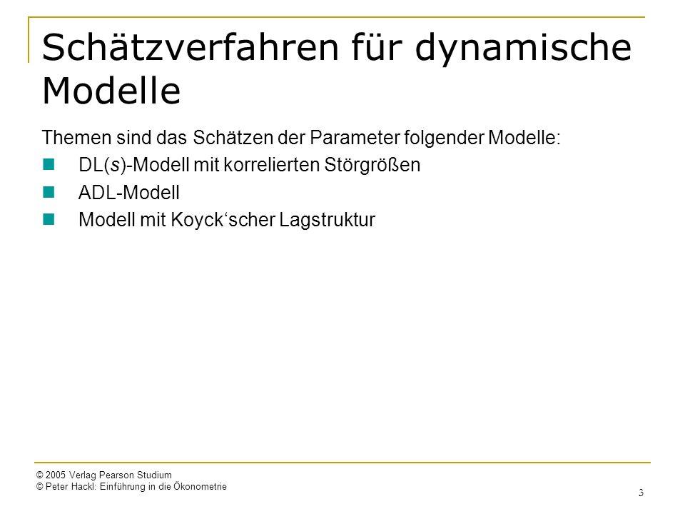 © 2005 Verlag Pearson Studium © Peter Hackl: Einführung in die Ökonometrie 14 ADL-Modell: korrelierte Störgrößen ADL(1,1)-Modell Y t = + Y t-1 + 0 X t + 1 X t-1 + u t mit u t = u t-1 + t Verallgemeinerung der ADL-Form eines DL-Modells mit korrelierten Störgrößen; schwächere Eigenschaften (z.B.: Schätzer r für ist nicht konsistent) Schätzverfahren: 1.IV-Schätzung 2.FGLS-Schätzung 3.Direkte Schätzung (nicht-lineare Optimierung)