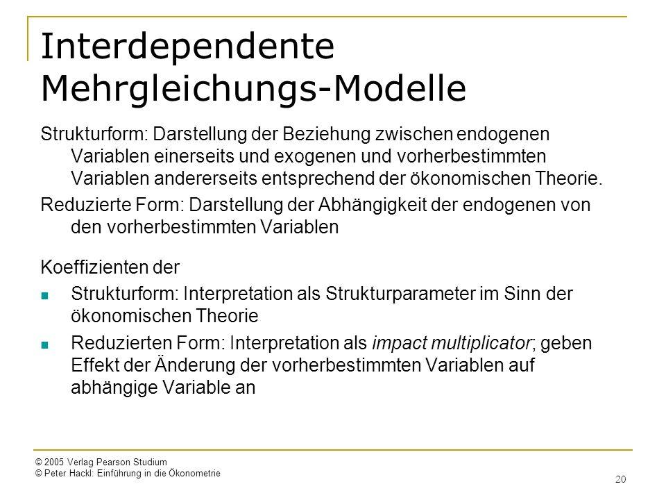 © 2005 Verlag Pearson Studium © Peter Hackl: Einführung in die Ökonometrie 20 Interdependente Mehrgleichungs-Modelle Strukturform: Darstellung der Bez