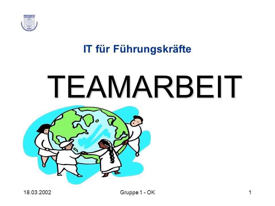 18.03.2002Gruppe 1 - OK1 IT für Führungskräfte TEAMARBEIT