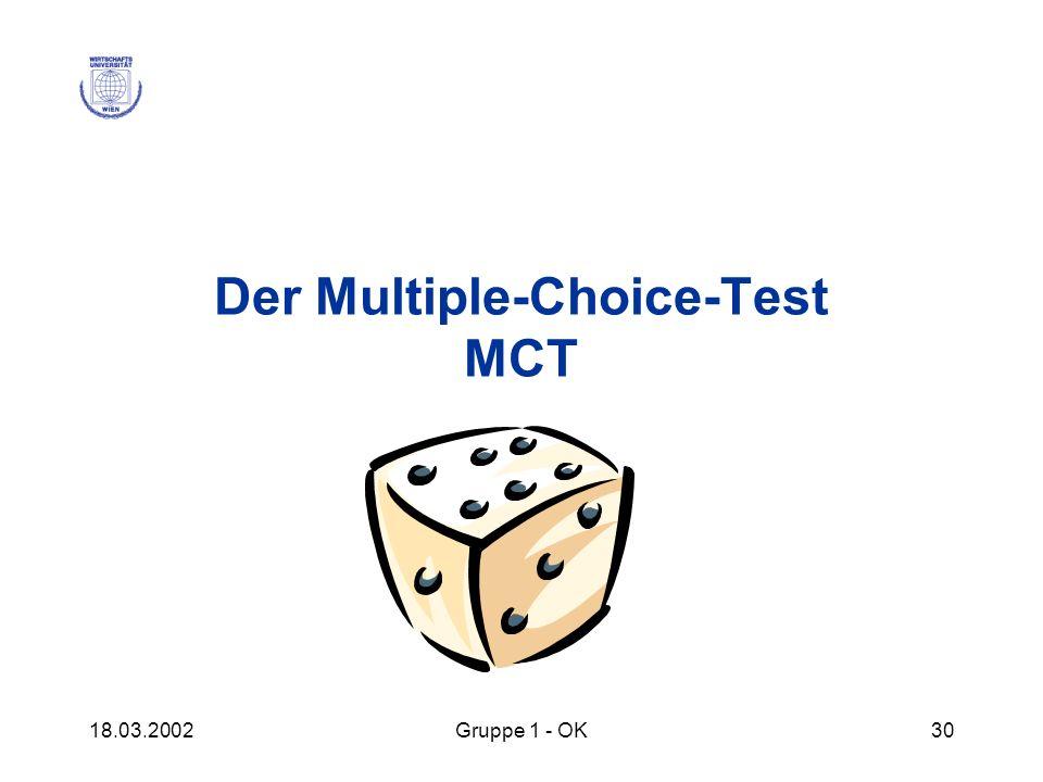 18.03.2002Gruppe 1 - OK30 Der Multiple-Choice-Test MCT