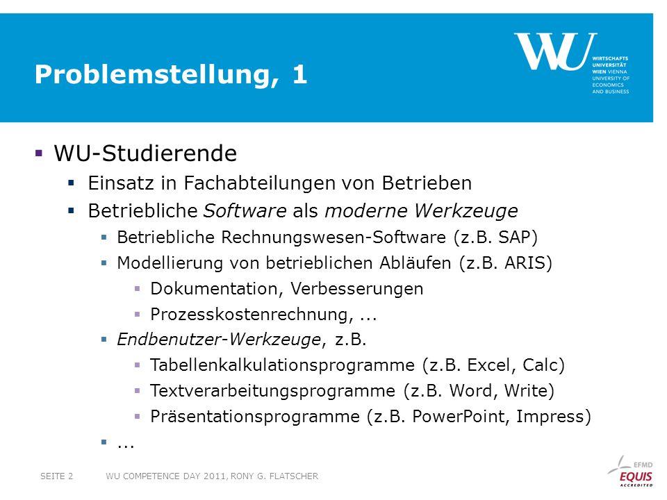 Problemstellung, 1 WU-Studierende Einsatz in Fachabteilungen von Betrieben Betriebliche Software als moderne Werkzeuge Betriebliche Rechnungswesen-Sof