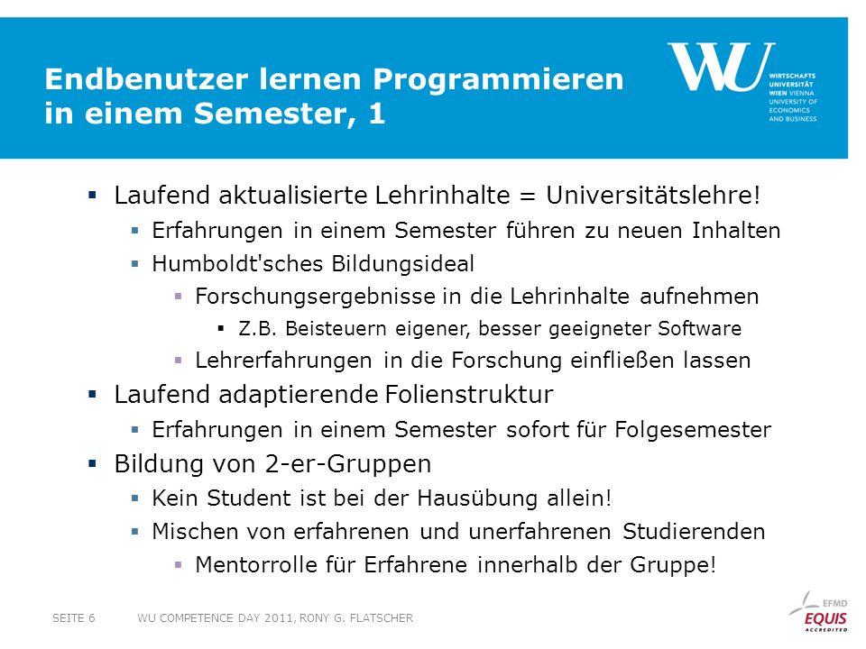 Endbenutzer lernen Programmieren in einem Semester, 1 Laufend aktualisierte Lehrinhalte = Universitätslehre! Erfahrungen in einem Semester führen zu n