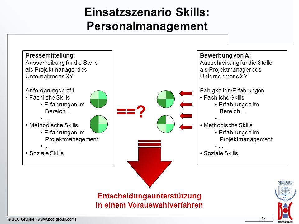 - 47 - © BOC-Gruppe (www.boc-group.com) Einsatzszenario Skills: Personalmanagement Pressemitteilung: Ausschreibung für die Stelle als Projektmanager d