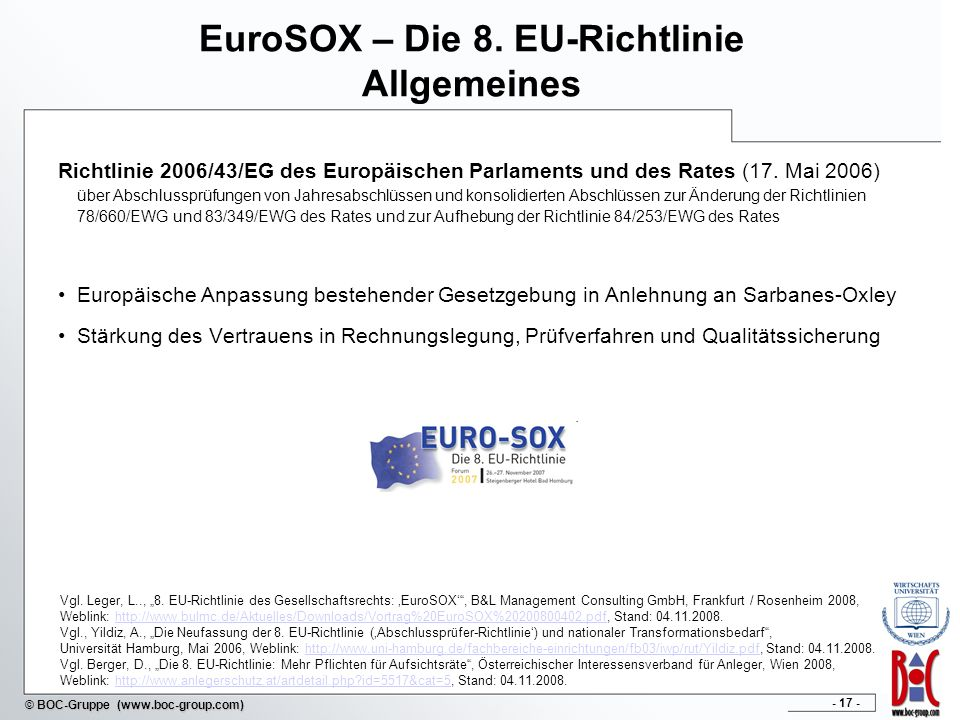 - 17 - © BOC-Gruppe (www.boc-group.com) EuroSOX – Die 8. EU-Richtlinie Allgemeines Richtlinie 2006/43/EG des Europäischen Parlaments und des Rates (17