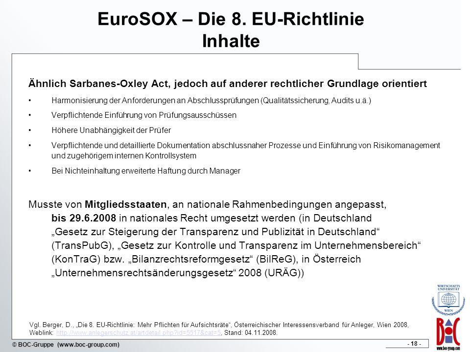 - 18 - © BOC-Gruppe (www.boc-group.com) EuroSOX – Die 8. EU-Richtlinie Inhalte Ähnlich Sarbanes-Oxley Act, jedoch auf anderer rechtlicher Grundlage or