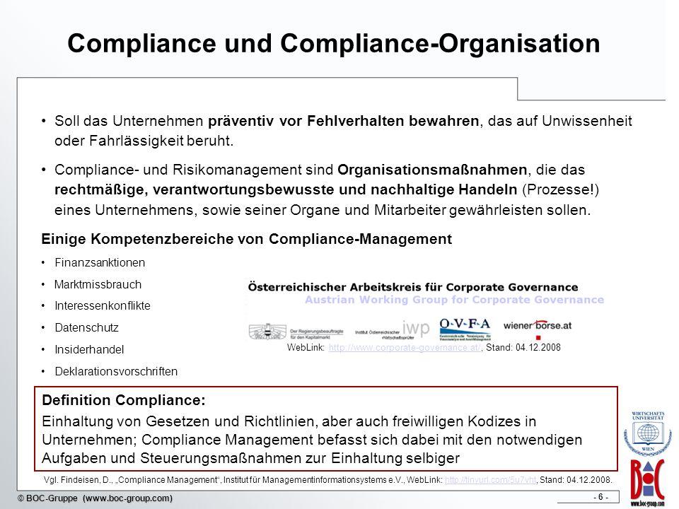 - 6 - © BOC-Gruppe (www.boc-group.com) Compliance und Compliance-Organisation Soll das Unternehmen präventiv vor Fehlverhalten bewahren, das auf Unwissenheit oder Fahrlässigkeit beruht.
