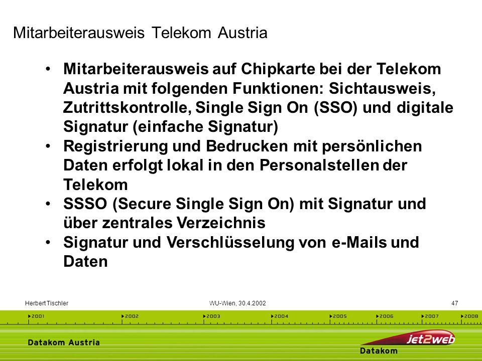 Herbert Tischler WU-Wien, 30.4.200247 Mitarbeiterausweis auf Chipkarte bei der Telekom Austria mit folgenden Funktionen: Sichtausweis, Zutrittskontrol