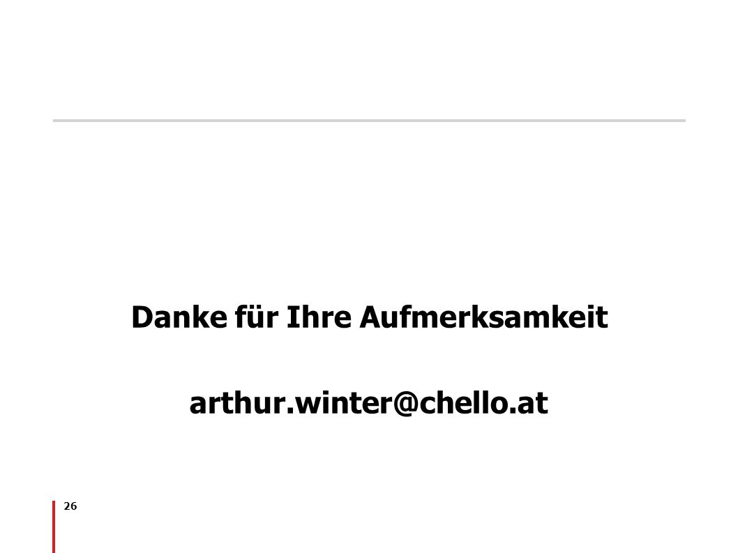 26 Danke für Ihre Aufmerksamkeit arthur.winter@chello.at