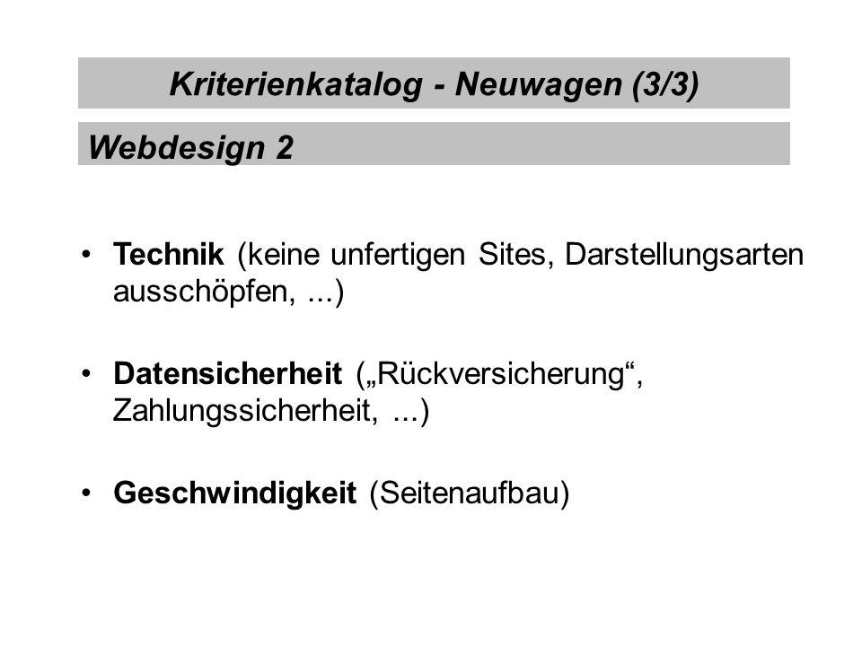 Technik (keine unfertigen Sites, Darstellungsarten ausschöpfen,...) Datensicherheit (Rückversicherung, Zahlungssicherheit,...) Geschwindigkeit (Seiten