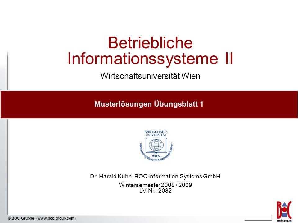 - 2 - © BOC-Gruppe (www.boc-group.com) Aufgabe 1 Fragestellung: Nennen Sie die Hauptziele von Geschäftsprozessmodellierung und mögliche Maßnahmen zur Erreichung derselben.