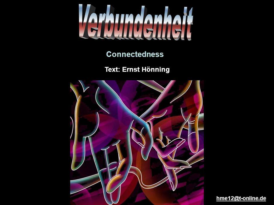 Text: Ernst Hönning hme12@t-online.de Connectedness