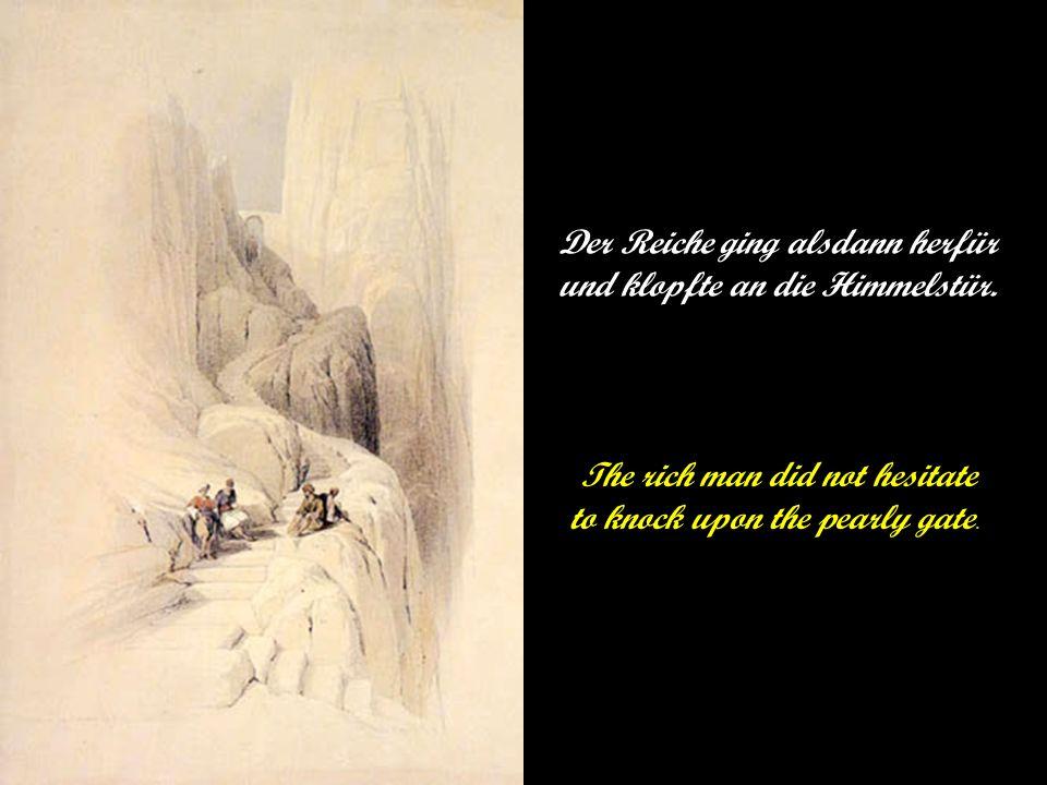 Der Reiche ging alsdann herfür und klopfte an die Himmelstür.