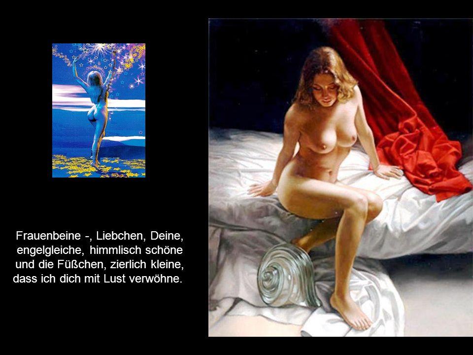 Frauenbeine -; Amazonen -, fest im Sitz auf wilden Rossen, würdevoll auf goldnen Thronen, stolz, im Ring der Kampfgenossen.