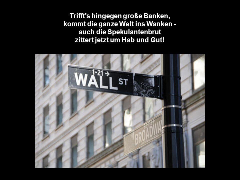Wenn in Folge Banken krachen, haben Sparer nichts zu lachen, und die Hypothek aufs Haus heißt, Bewohner müssen raus.
