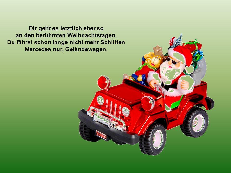 Von Ingo Kremer, anno 23.12.2012 © Lieber guter Weihnachtsmann Nun fang bloß nicht zu weinen an Siehst du auf dieser unserer Welt Die Menschen hetzen,