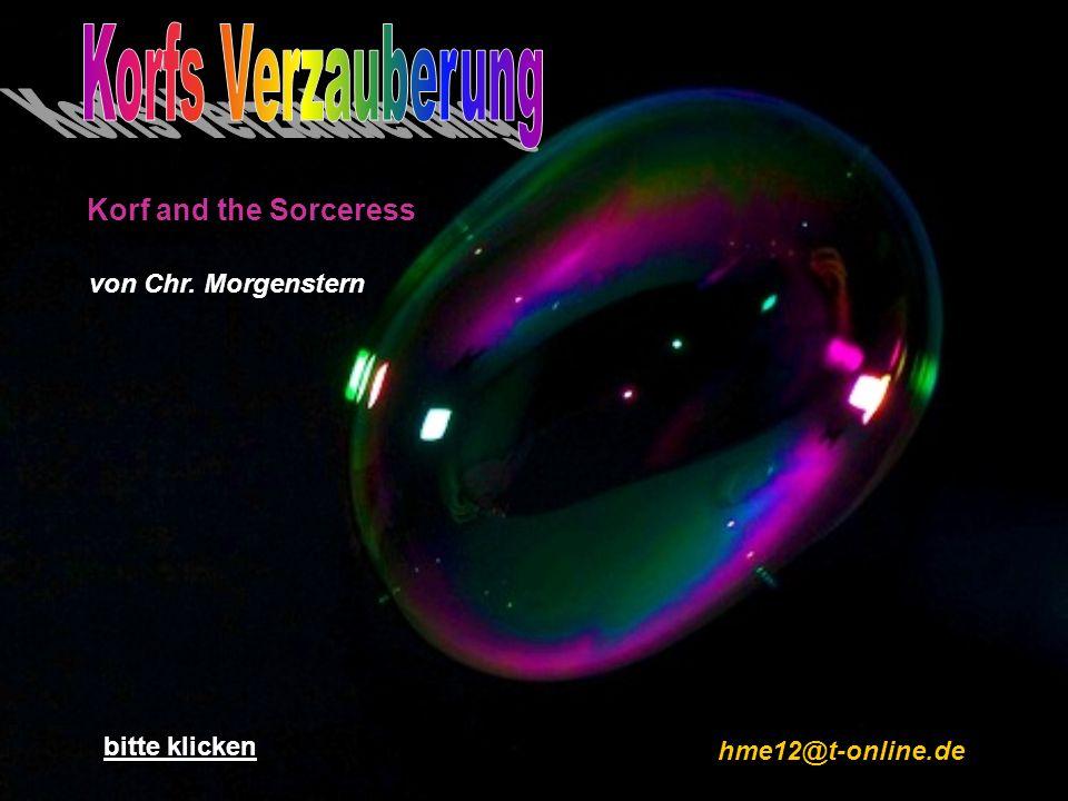 von Chr. Morgenstern bitte klicken hme12@t-online.de Korf and the Sorceress