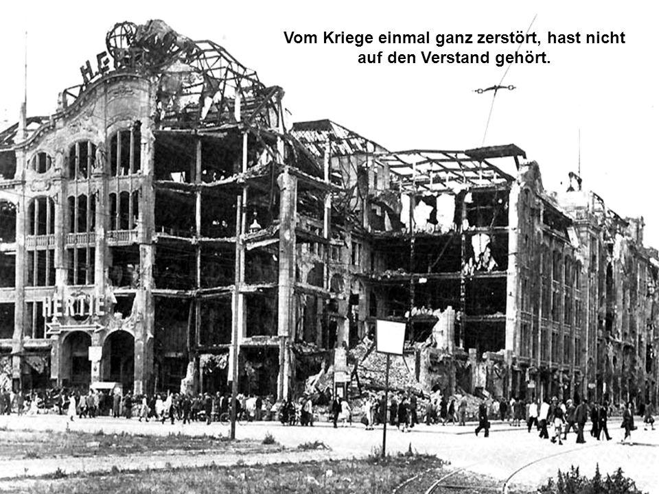 Schau´n sie nach Jahren dann zurück, auf schöne Zeiten voller Glück, die man einst in Berlin erlebt,