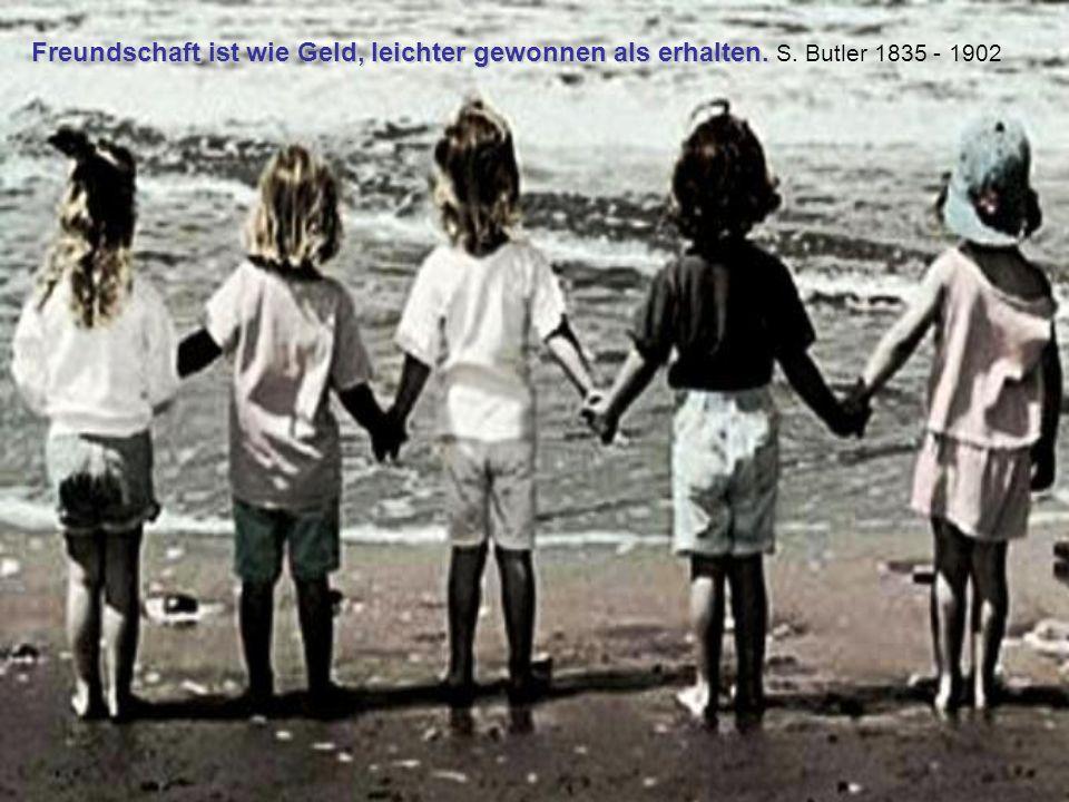 Glück gleicht durch Höhe aus, was ihm an Länge fehlt. R. Lee Forst 1874 -1963