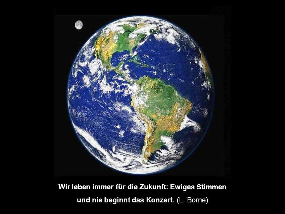 Die Zukunft ist als Raum der Möglichkeiten der Raum unserer Freiheit. ( Karl Jaspers)