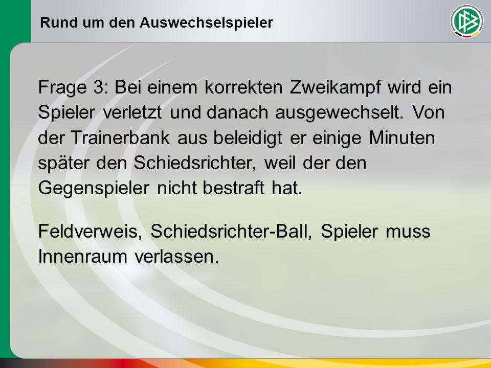 Rund um den Auswechselspieler Frage 9: Ein Torwart tauscht in der Halbzeitpause mit einem Feldspieler seinen Platz.