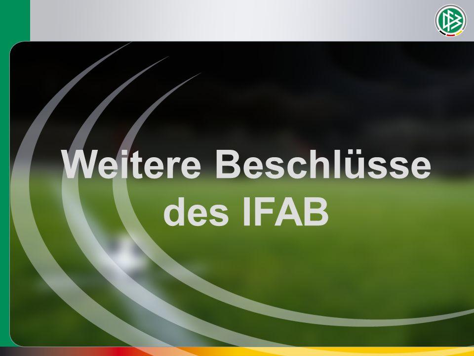 Weitere Beschlüsse des IFAB