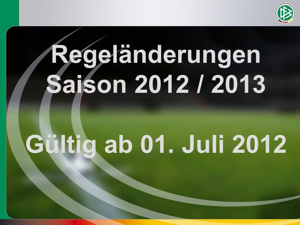 Regeländerungen Saison 2012 / 2013 Gültig ab 01. Juli 2012