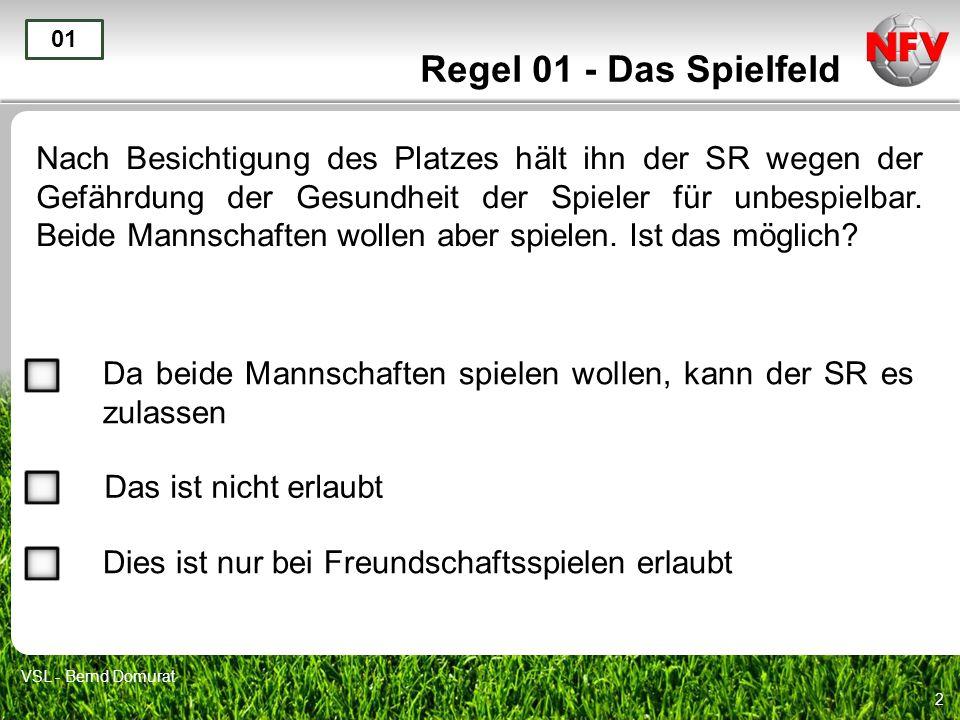 2 Regel 01 - Das Spielfeld Nach Besichtigung des Platzes hält ihn der SR wegen der Gefährdung der Gesundheit der Spieler für unbespielbar.