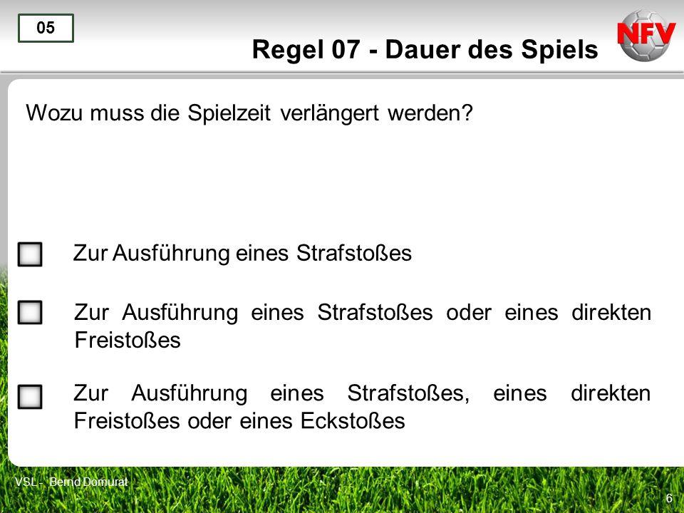 7 Regel 07 - Dauer des Spiels Vom Abpfiff der 1.Halbzeit bis zum Beginn der 2.