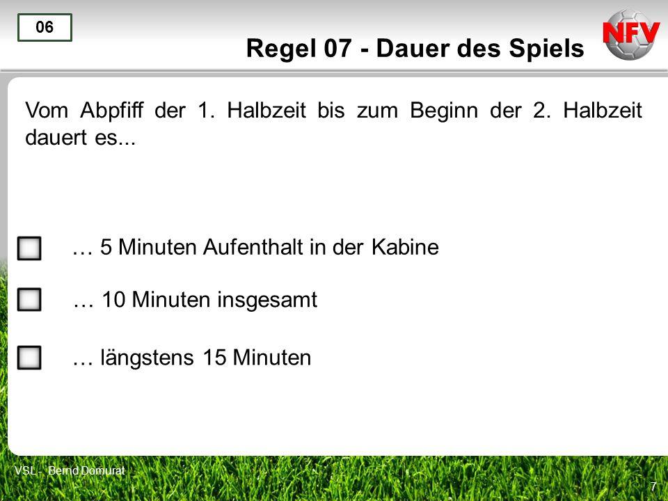 8 Regel 07 - Dauer des Spiels Ende 07 VSL - Bernd Domurat