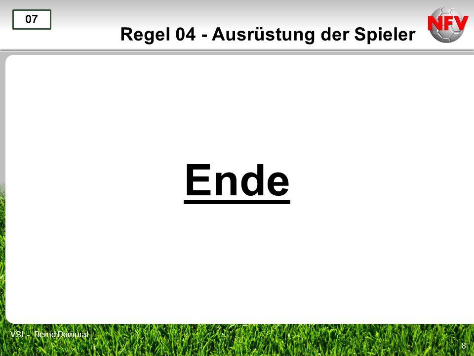 8 Regel 04 - Ausrüstung der Spieler Ende 07 VSL - Bernd Domurat