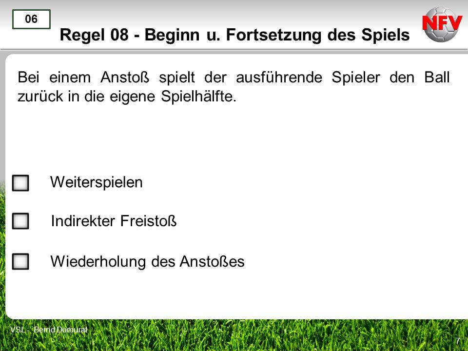 8 Ende 07 VSL - Bernd Domurat Regel 08 - Beginn u. Fortsetzung des Spiels