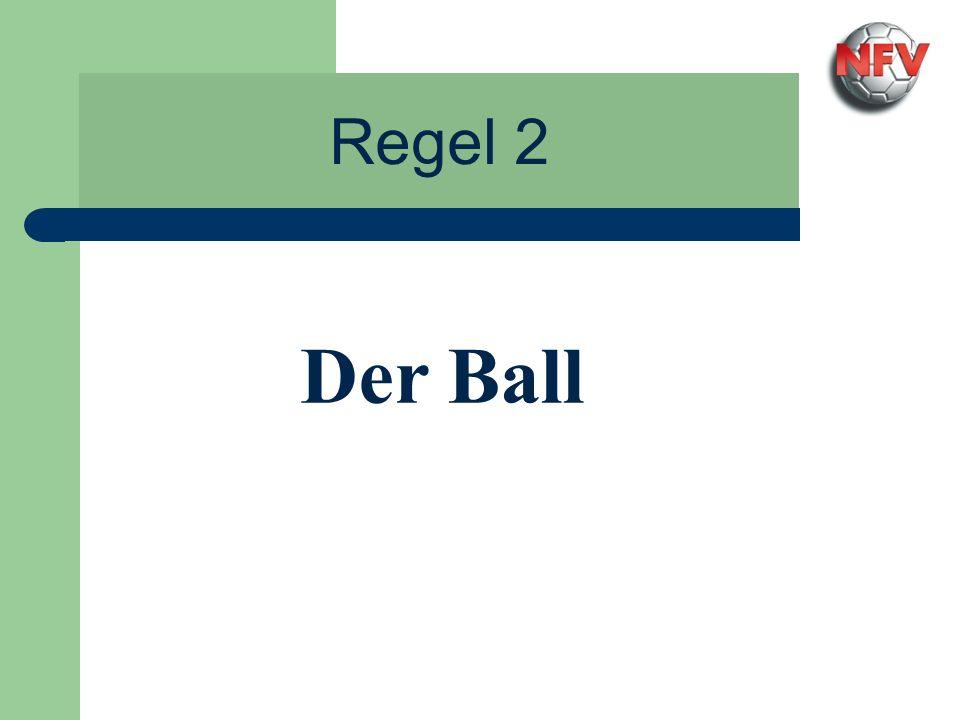 Regel 2 - Der Ball Ball Größe 5: - Umfang: 68 - 70 cm - Gewicht: 410 - 450 g - Druck: 0,6 – 1,1 Atü für Herren und Frauenspiele sowie A-D-Junioren/innen Ball Größe 4: - Umfang: 63,5 - 66 cm - Gewicht: 350 - 390 g - Druck: 0,6 – 1,1 Atü für E-G-Junioren/innen