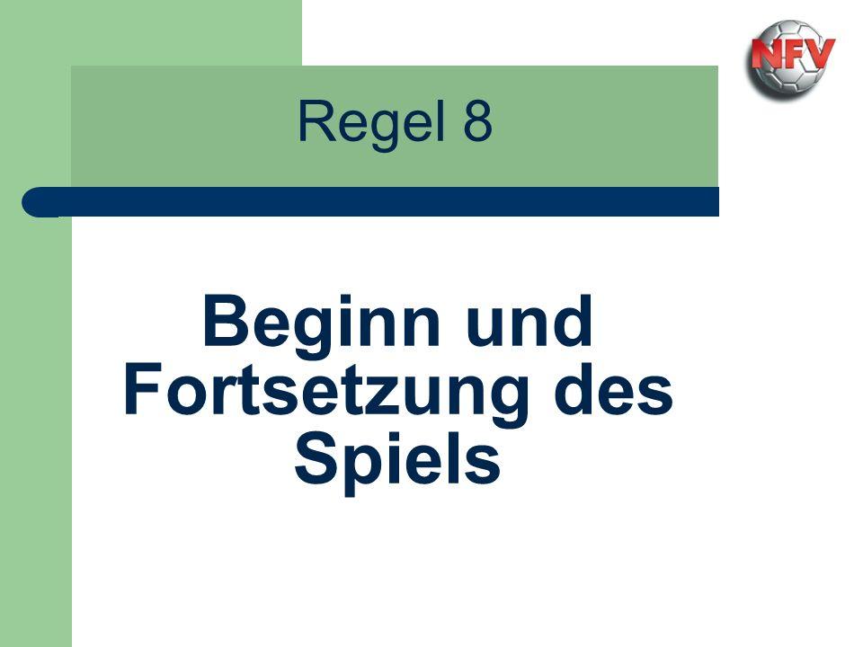Regel 8 - Spielbeginn und Spielfortsetzung Platzwahl Die Platzwahl erfolgt durch Auslosung per Münzwurf.