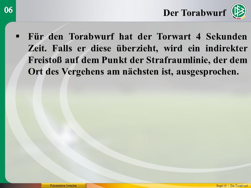 Präsentation beenden Für den Torabwurf hat der Torwart 4 Sekunden Zeit.
