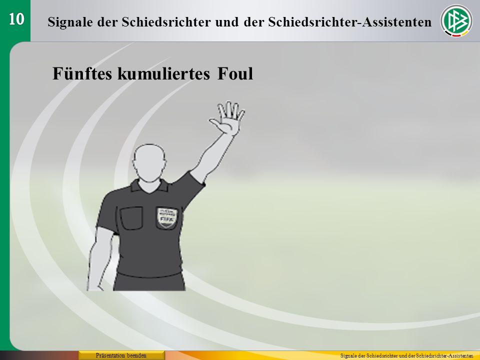 Präsentation beenden Fünftes kumuliertes Foul Signale der Schiedsrichter und der Schiedsrichter-Assistenten