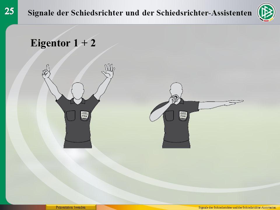 Präsentation beenden Signale der Schiedsrichter und der Schiedsrichter-Assistenten Eigentor 1 + 2