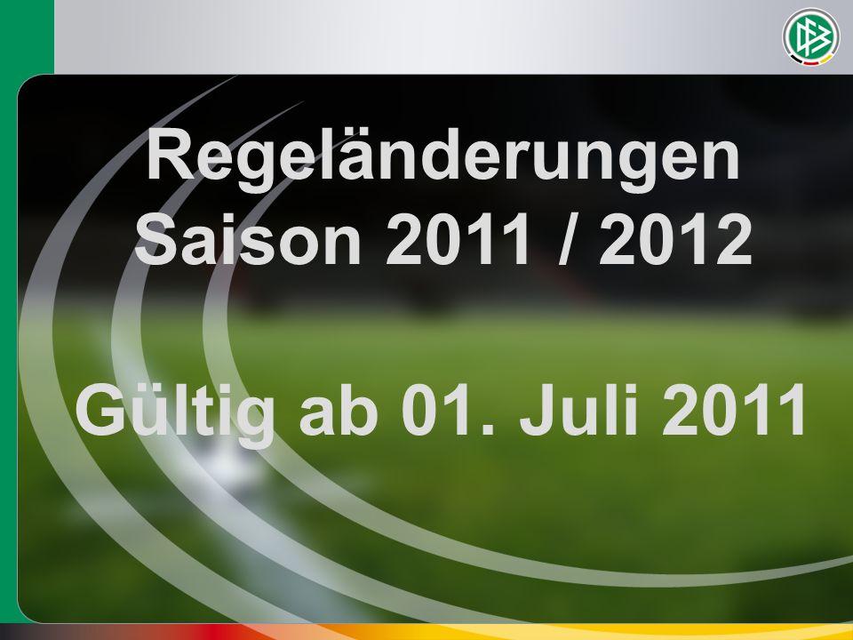 Regeländerungen Saison 2011 / 2012 Gültig ab 01. Juli 2011