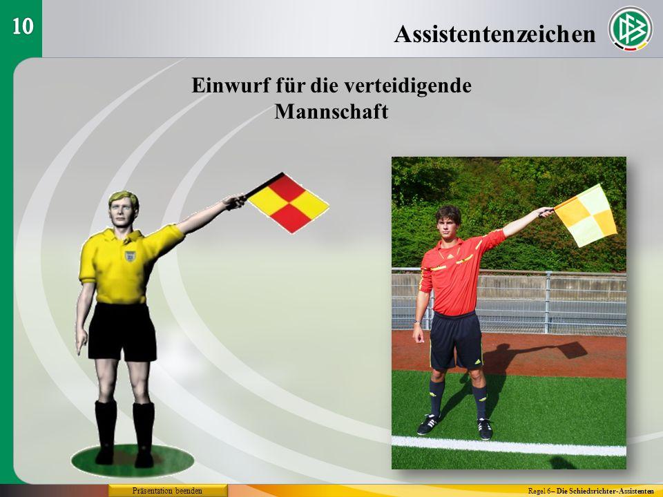 Assistentenzeichen Regel 6– Die Schiedsrichter-Assistenten Einwurf für die verteidigende Mannschaft Präsentation beenden