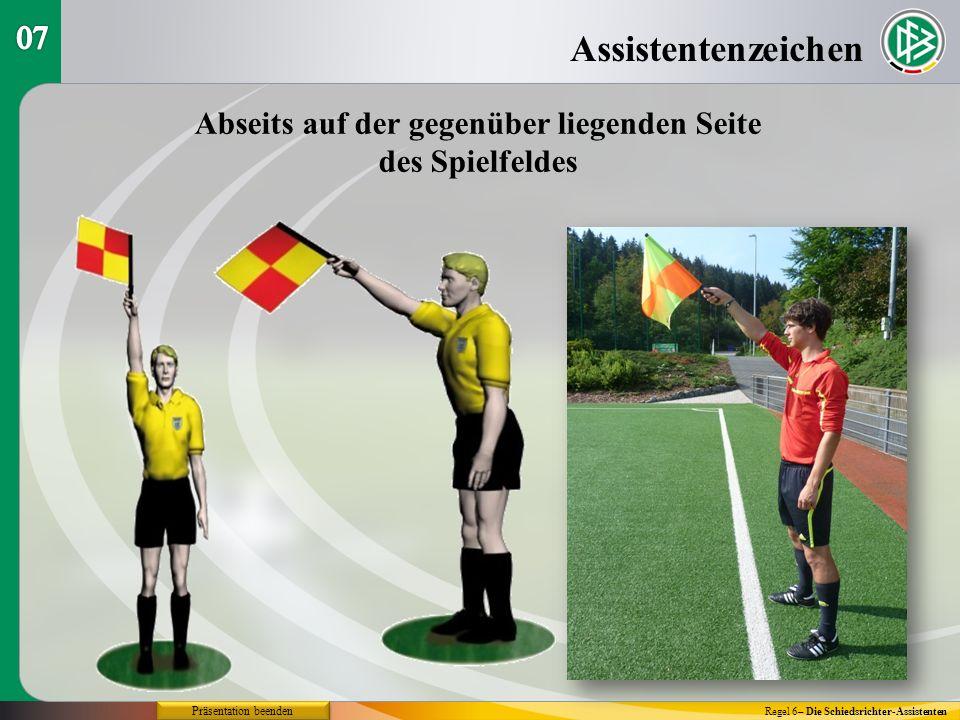 Assistentenzeichen Regel 6– Die Schiedsrichter-Assistenten Abseits auf der gegenüber liegenden Seite des Spielfeldes Präsentation beenden