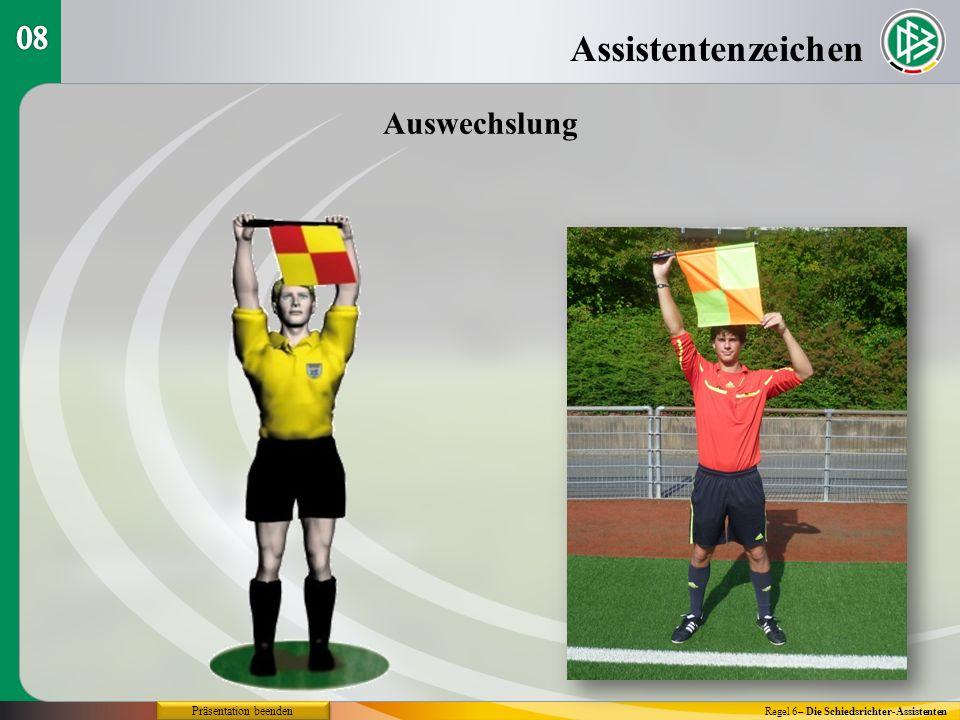 Assistentenzeichen Regel 6– Die Schiedsrichter-Assistenten Auswechslung Präsentation beenden