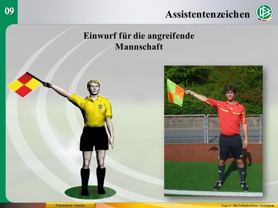 Assistentenzeichen Regel 6– Die Schiedsrichter-Assistenten Einwurf für die angreifende Mannschaft Präsentation beenden
