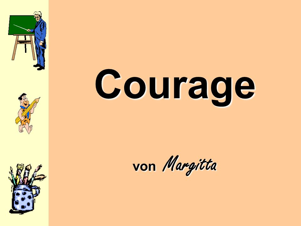 Courage von Margitta