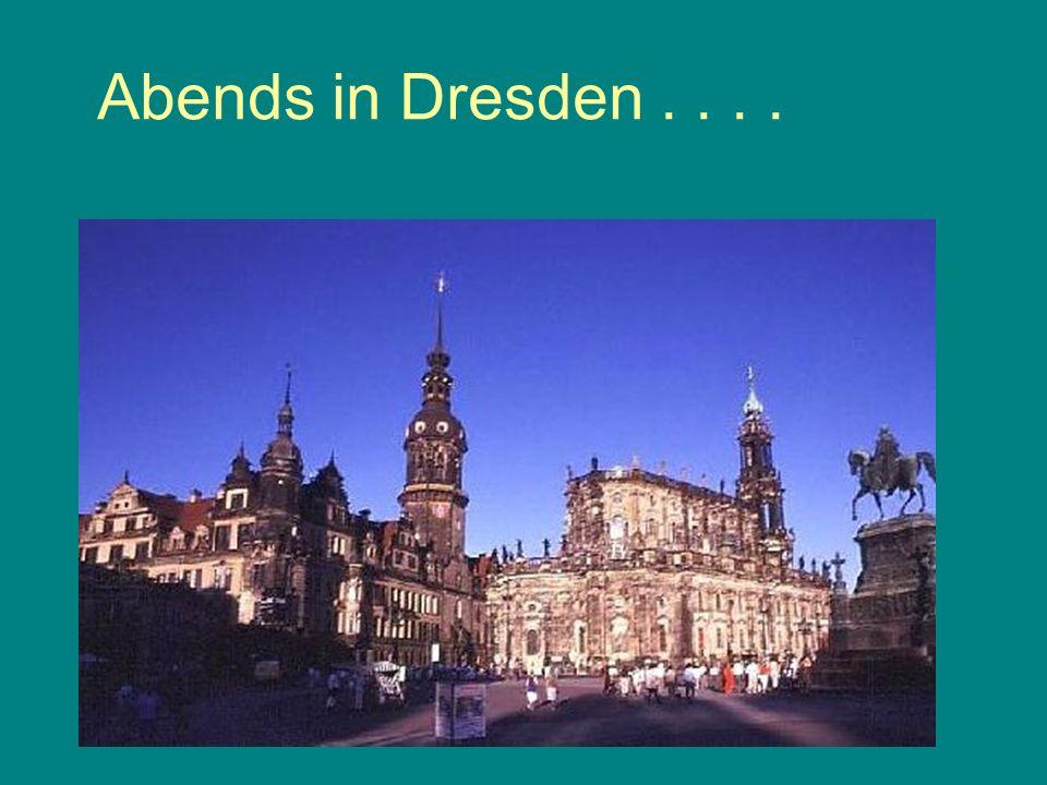 Abends in Dresden....