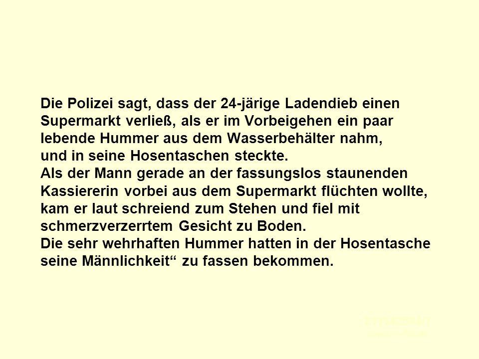 211142584/7 popcorn-fun.de Die Polizei sagt, dass der 24-järige Ladendieb einen Supermarkt verließ, als er im Vorbeigehen ein paar lebende Hummer aus