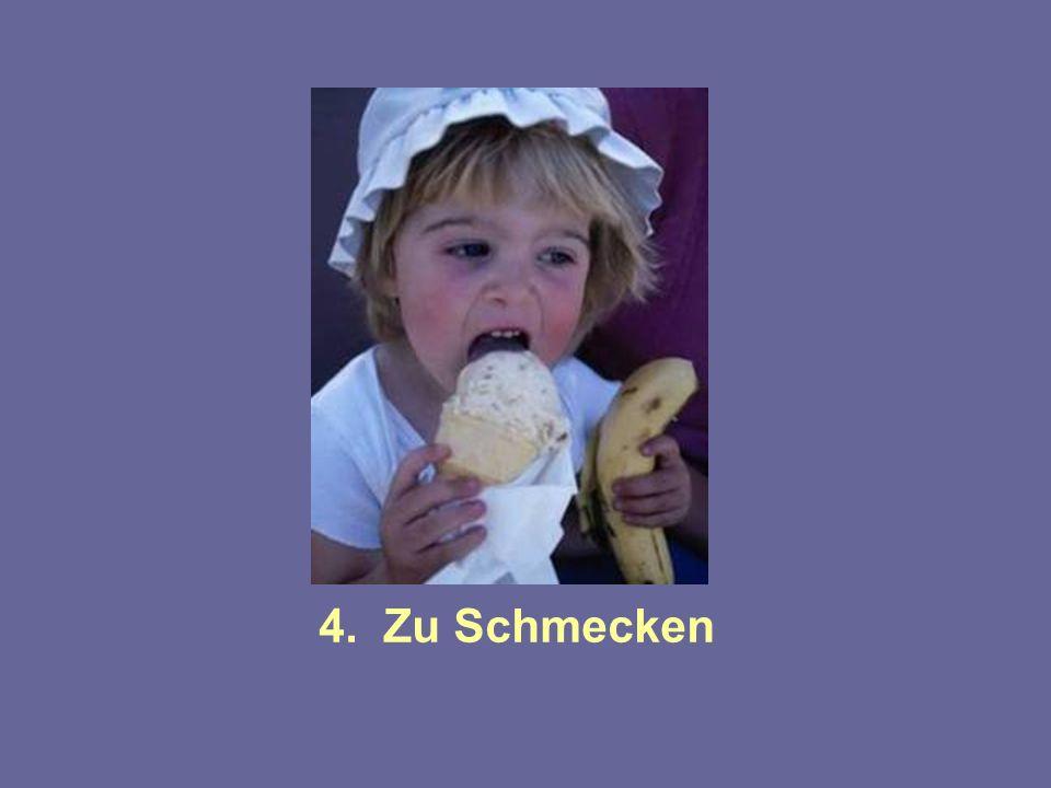 4. Zu Schmecken